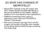 so what has changed at merryfield16