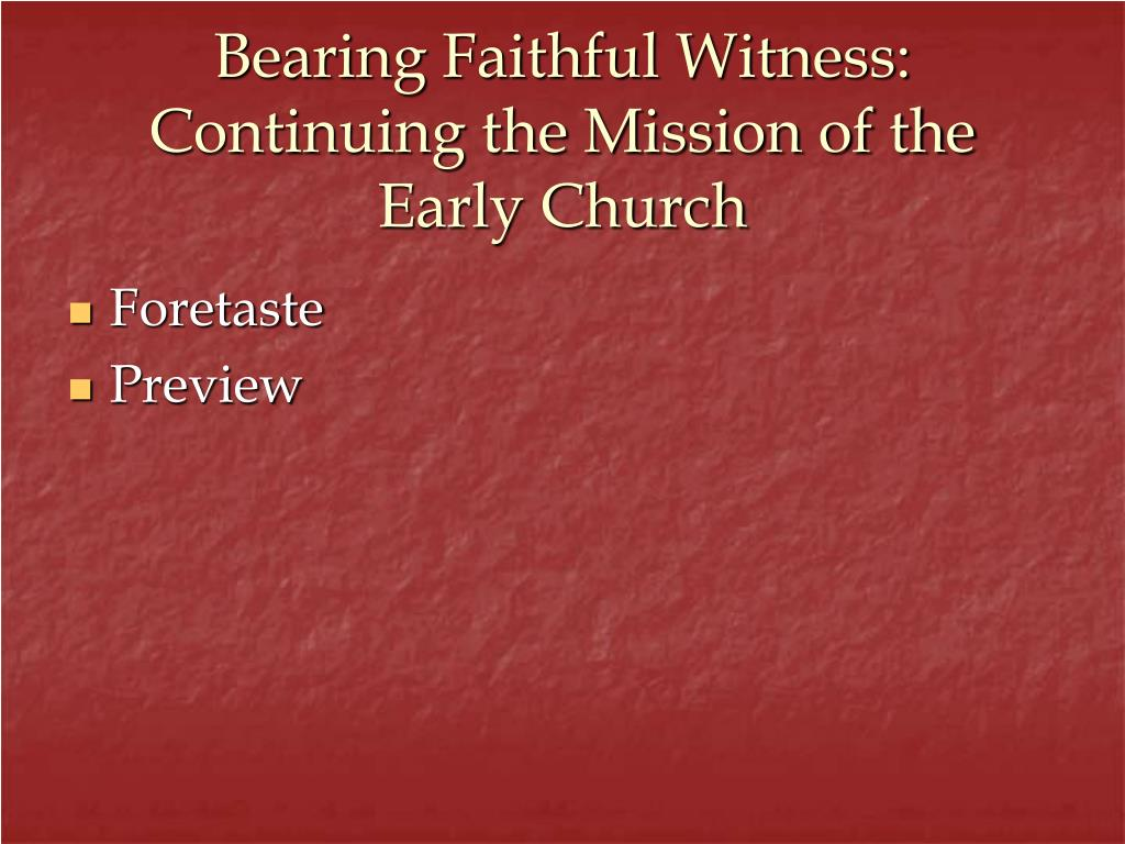 Bearing Faithful Witness: Continuing the Mission of the