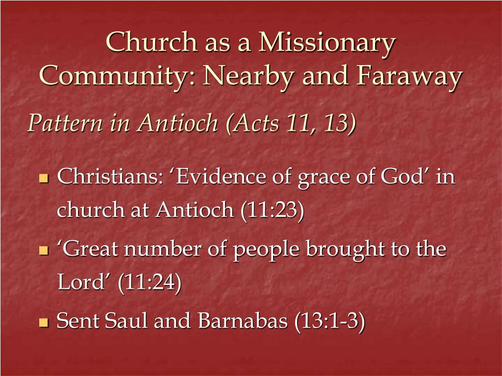Church as a Missionary Community: Nearby and Faraway