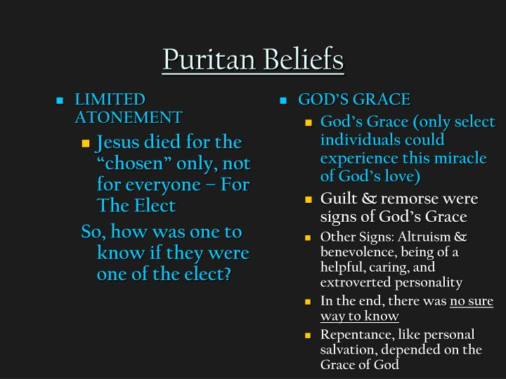 puritan beliefs values essay Anne bradstreet: poems study guide essay editing services her poems about nature are influenced by her puritan beliefs as well as her own reflections on the.