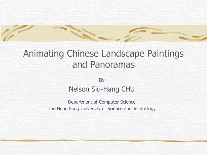 Animating chinese landscape paintings and panoramas