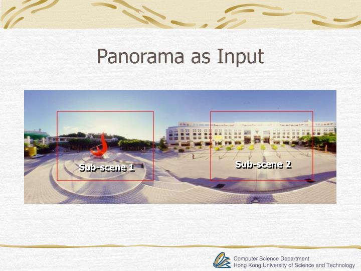 Panorama as Input