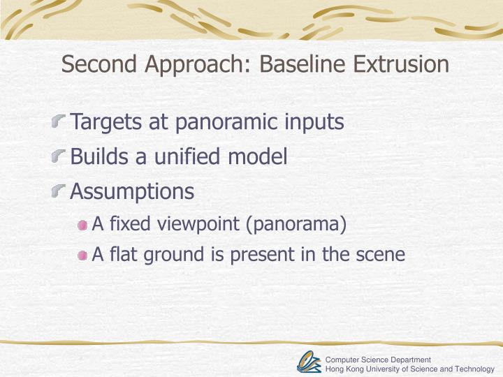 Second Approach: Baseline Extrusion