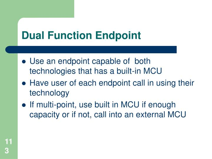Dual Function Endpoint