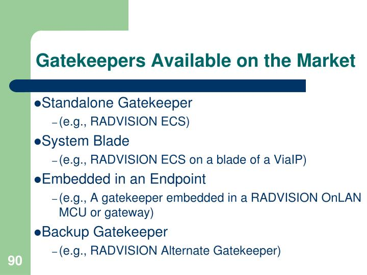 Gatekeepers Available on the Market