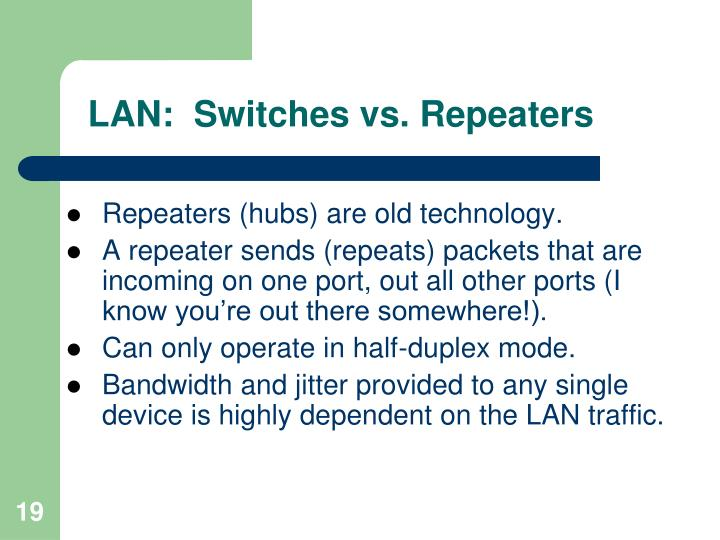 LAN:  Switches vs. Repeaters