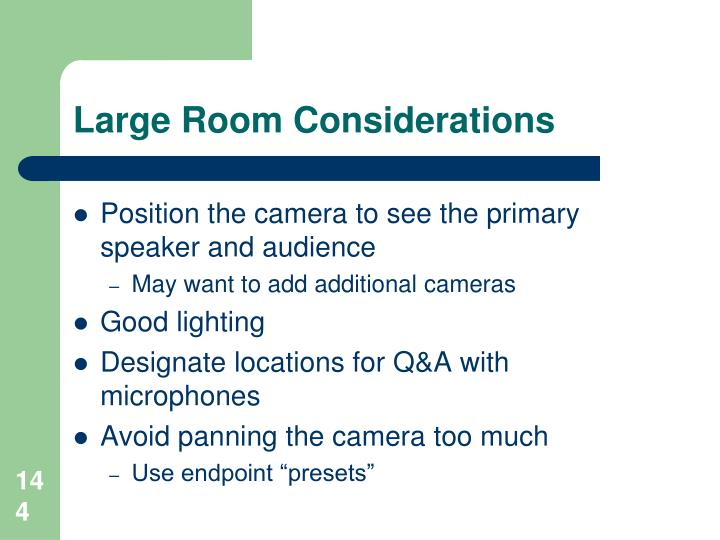 Large Room Considerations