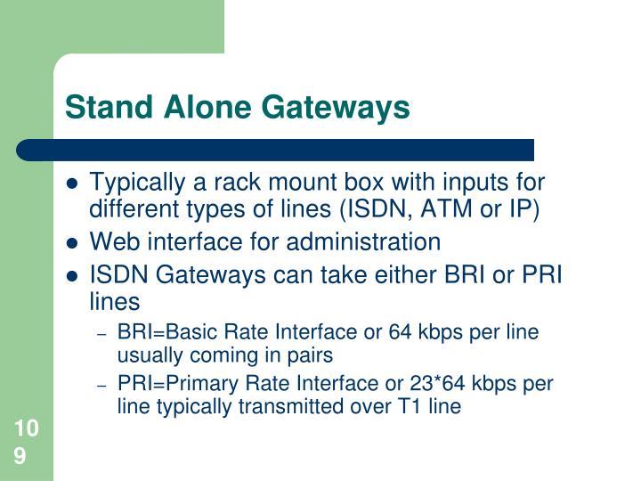 Stand Alone Gateways