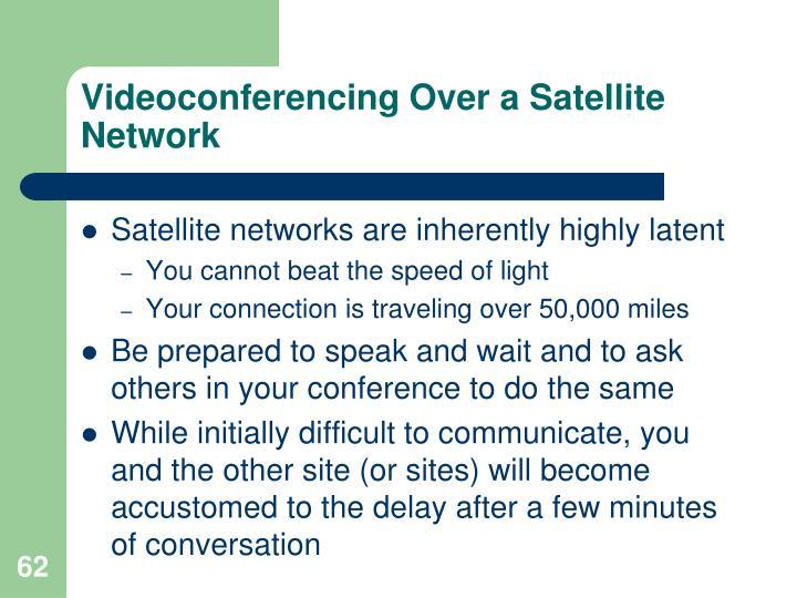 Videoconferencing Over a Satellite Network