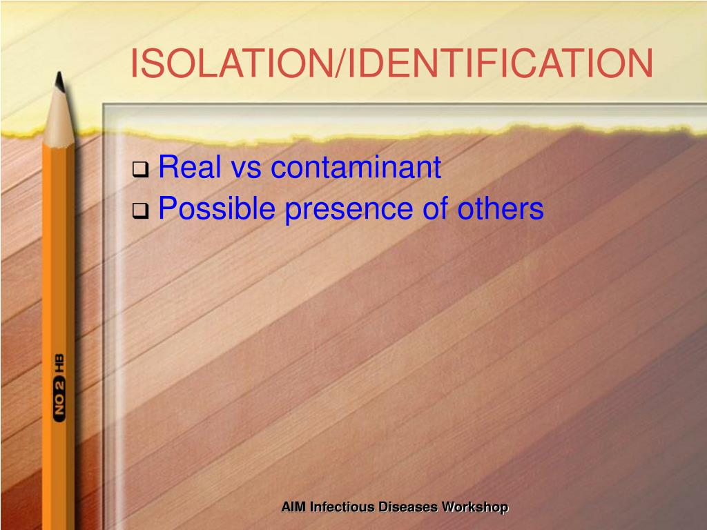ISOLATION/IDENTIFICATION