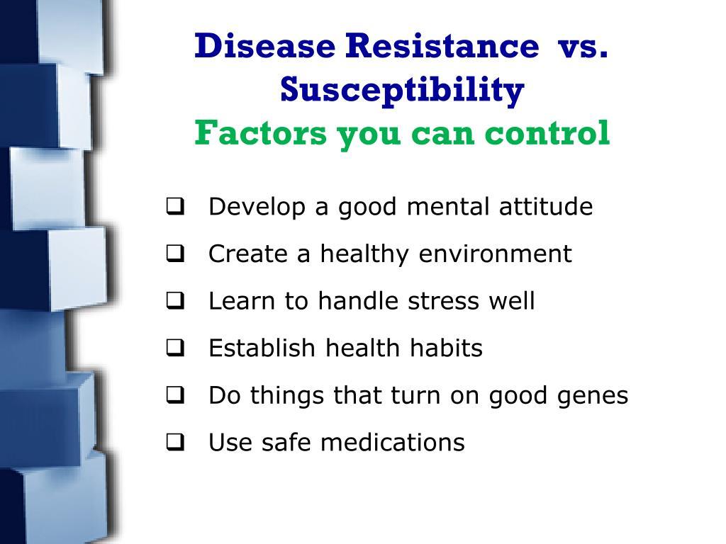 Disease Resistance  vs. Susceptibility