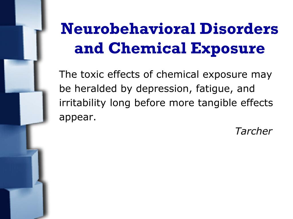 Neurobehavioral Disorders and Chemical Exposure