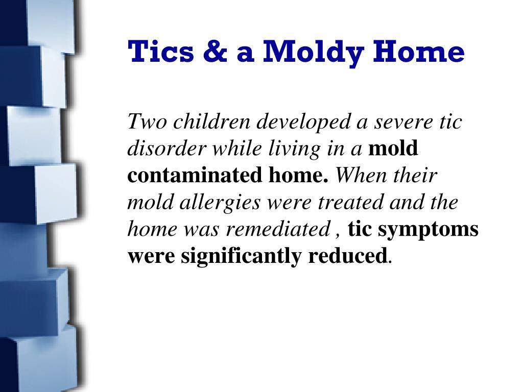 Tics & a Moldy Home