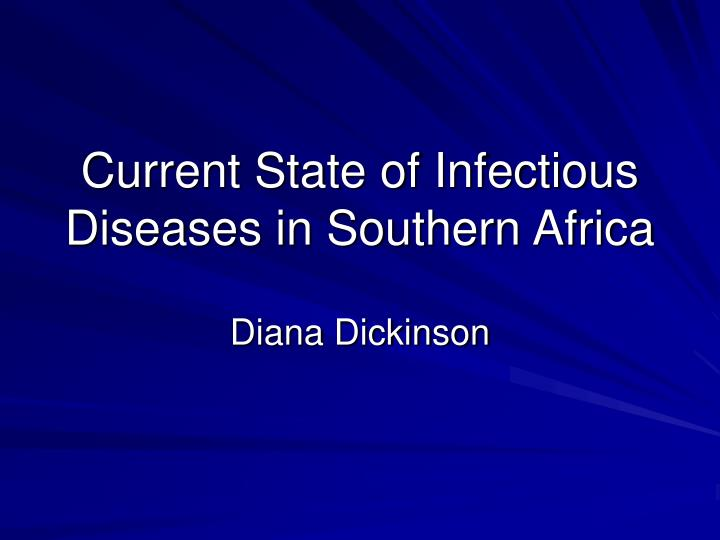 Current state of infectious diseases in southern africa