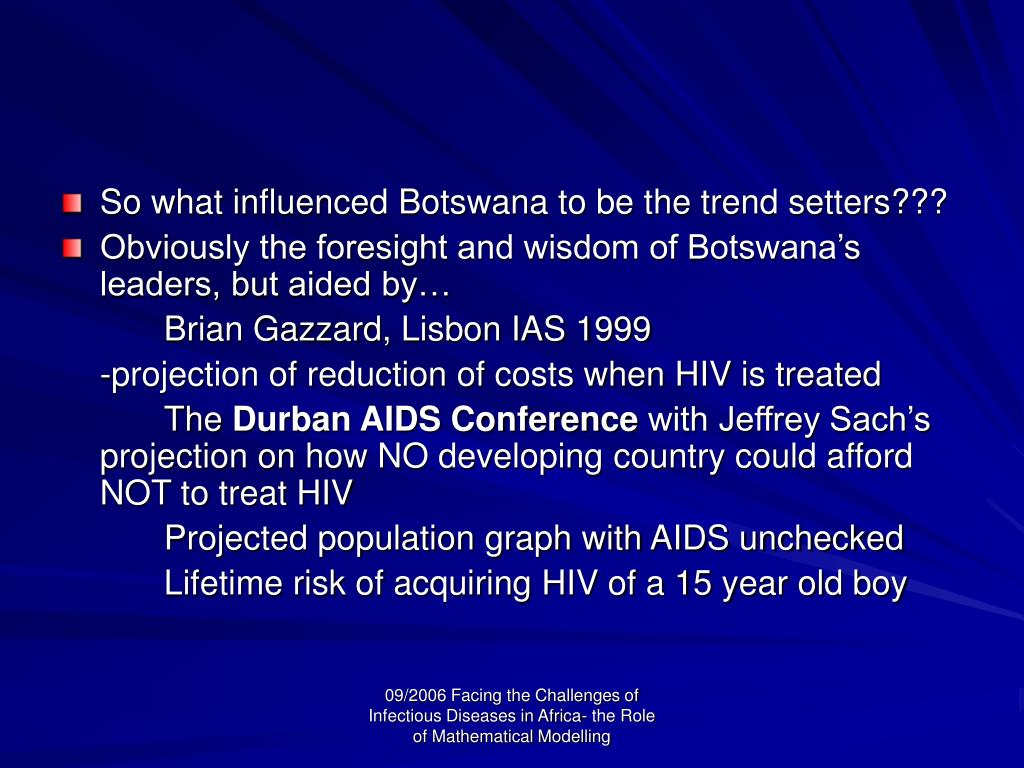 So what influenced Botswana to be the trend setters???