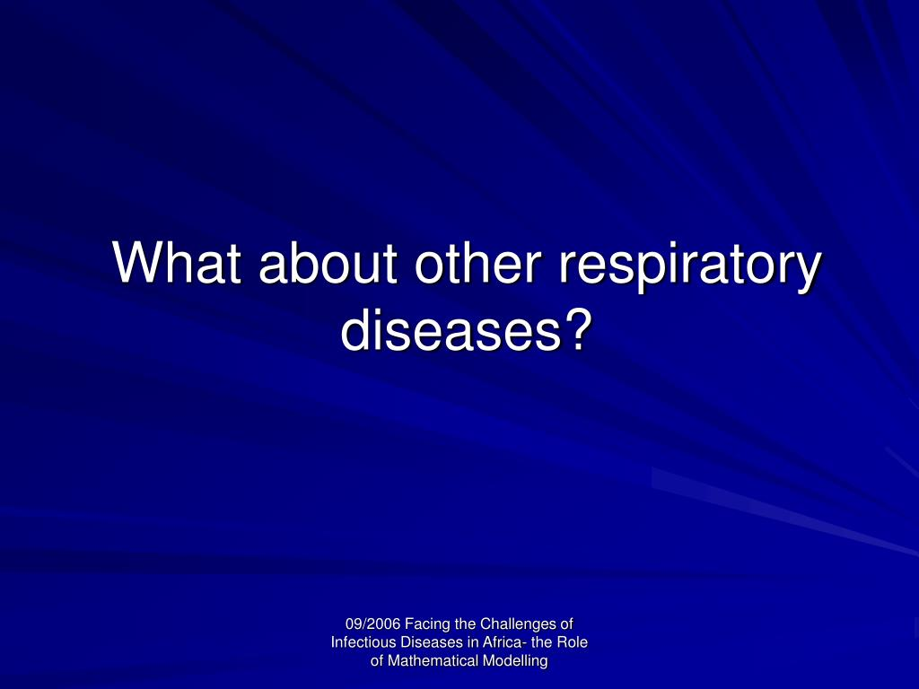 What about other respiratory diseases?