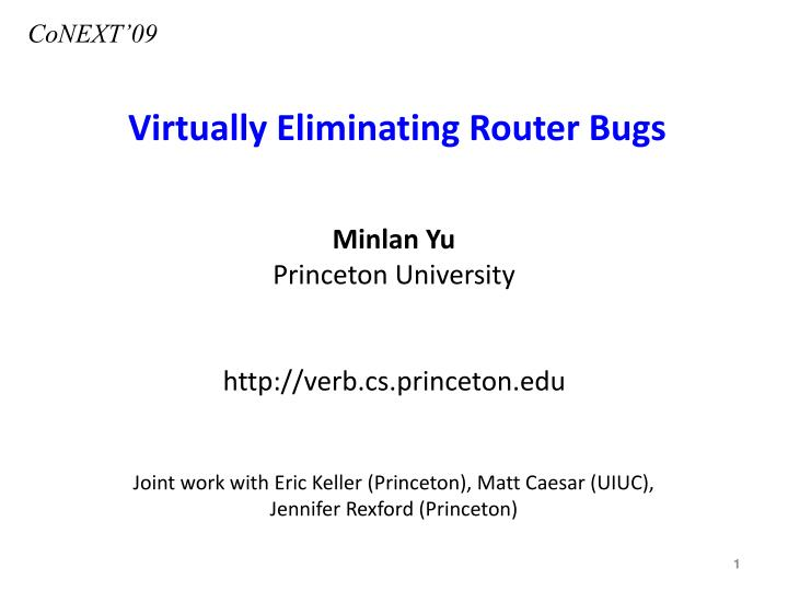 Virtually eliminating router bugs l.jpg