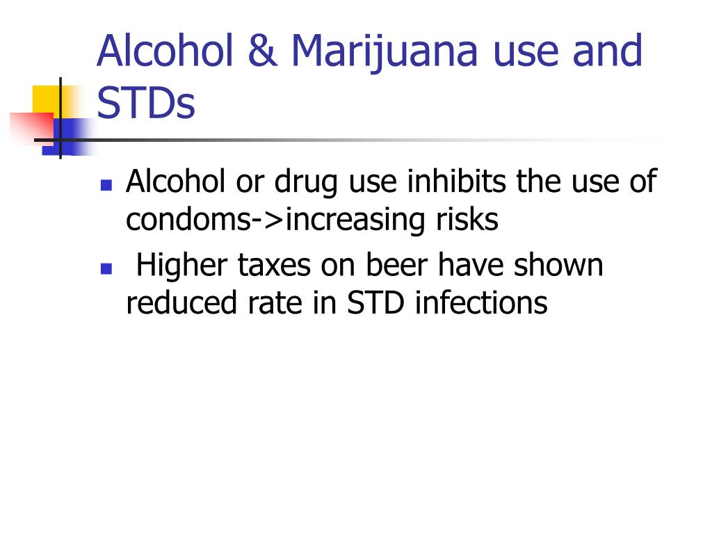 Alcohol & Marijuana use and STDs