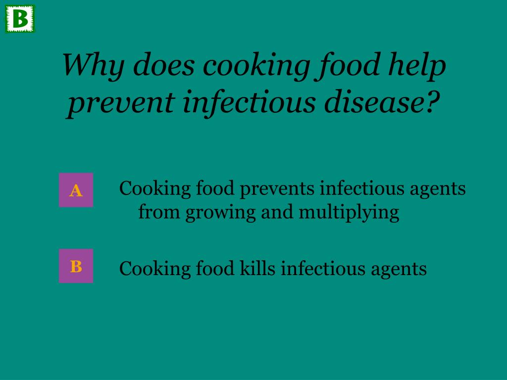 Why does cooking food help prevent infectious disease?