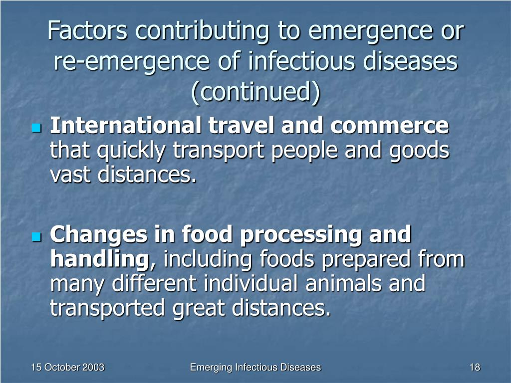 Factors contributing to emergence or re-emergence of infectious diseases (continued)