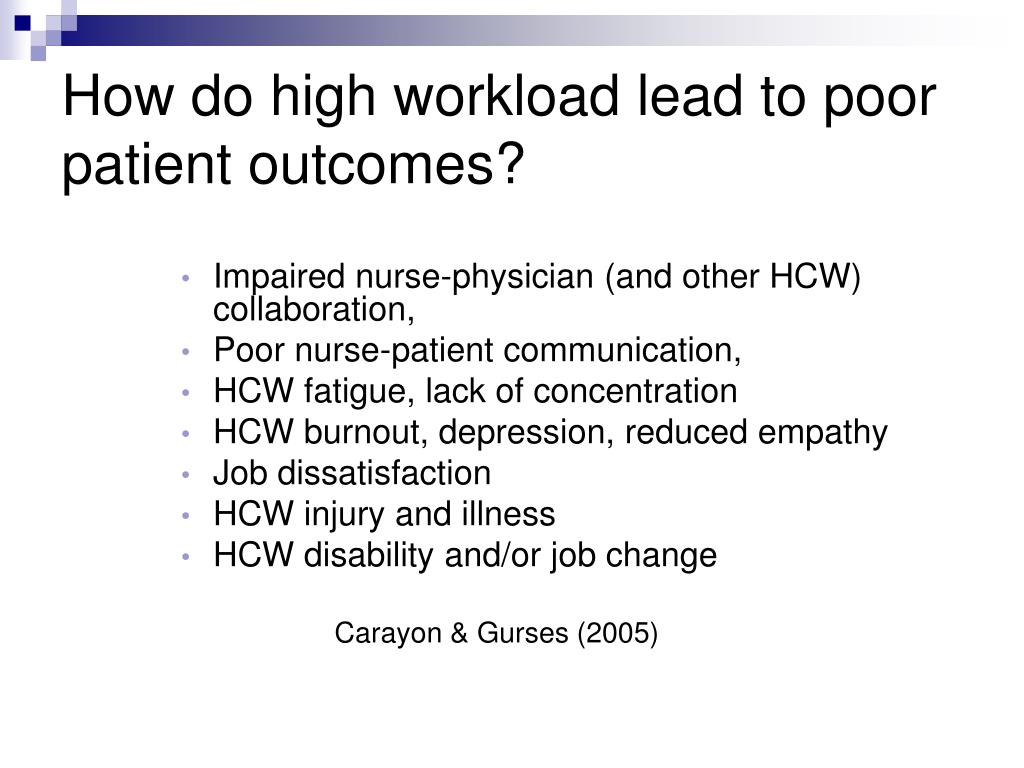 How do high workload lead to poor patient outcomes?