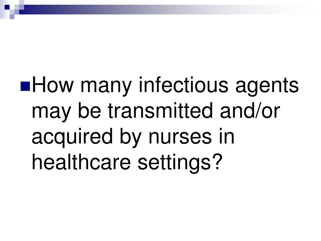 How many infectious agents may be transmitted and/or acquired by nurses in healthcare settings?