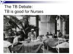 the tb debate tb is good for nurses