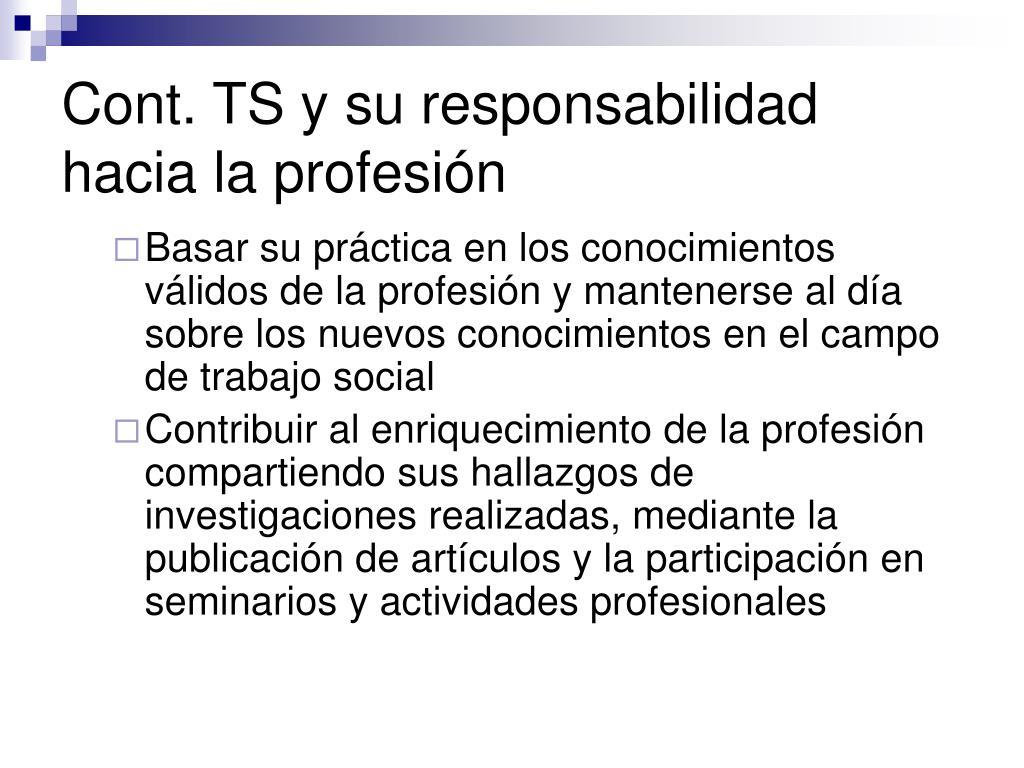 Cont. TS y su responsabilidad hacia la profesión