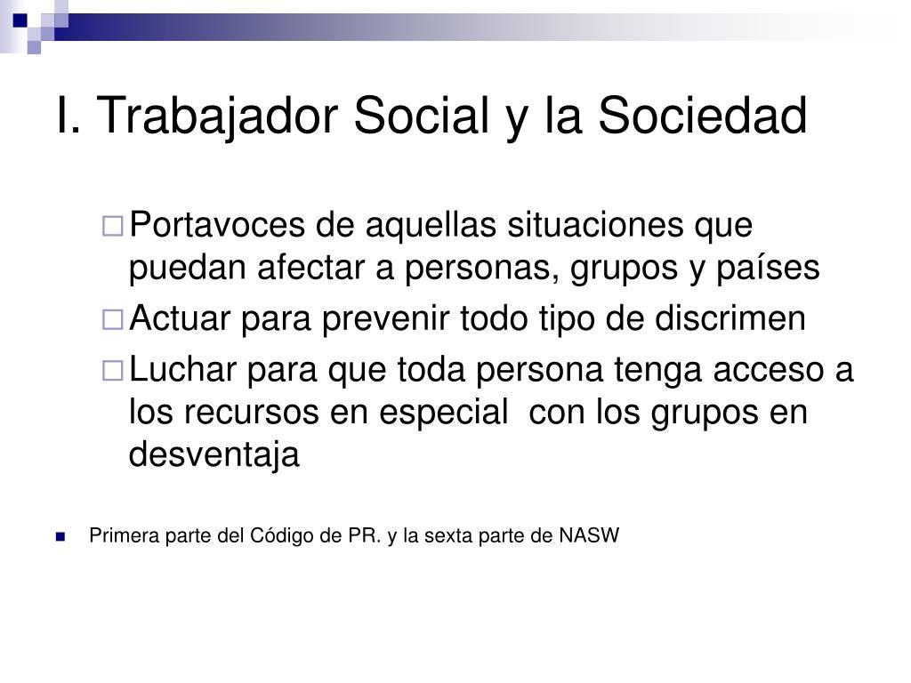 I. Trabajador Social y la Sociedad
