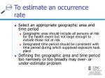 to estimate an occurrence rate