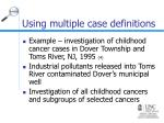 using multiple case definitions