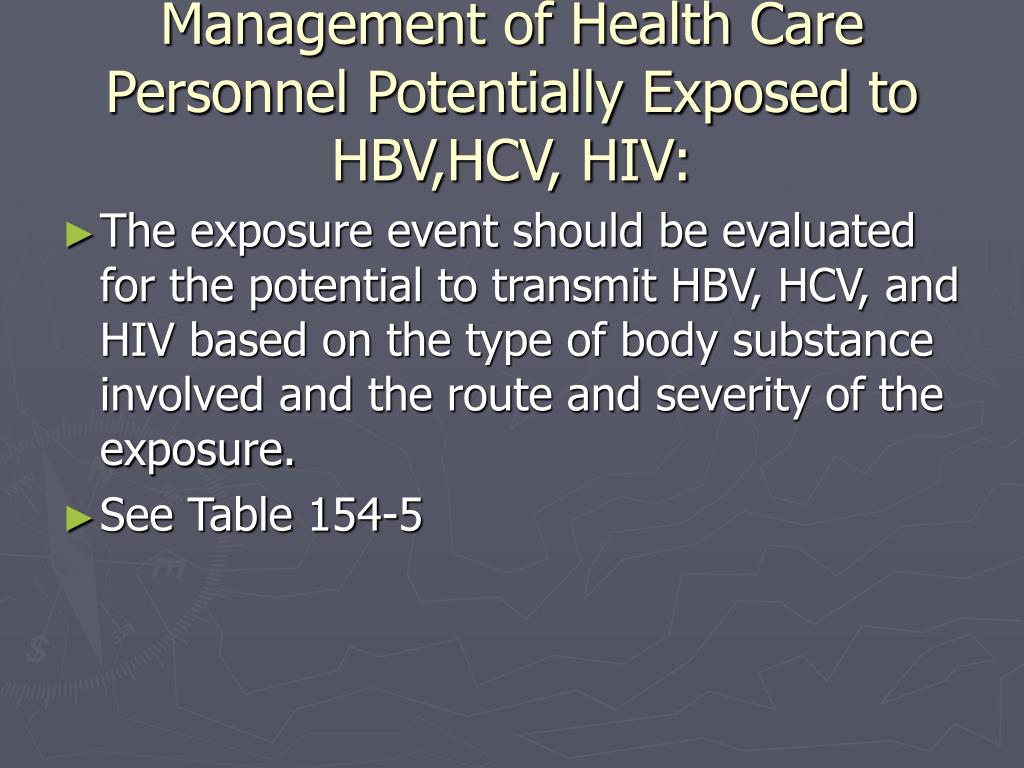 Management of Health Care Personnel Potentially Exposed to HBV,HCV, HIV: