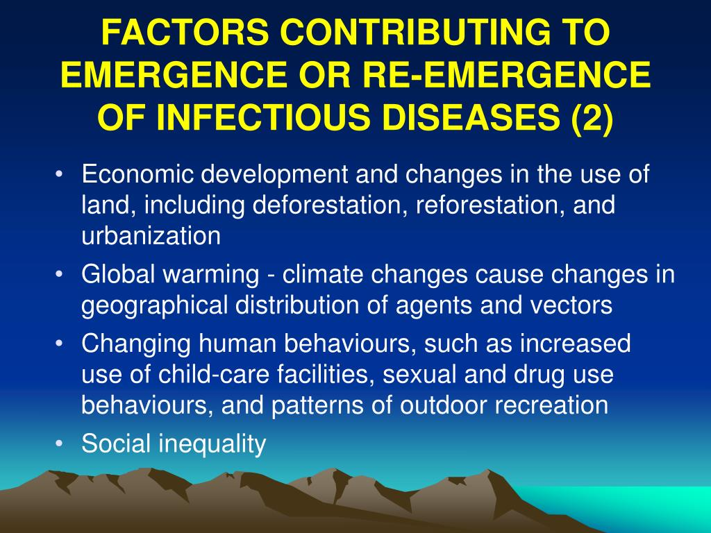 FACTORS CONTRIBUTING TO EMERGENCE OR RE-EMERGENCE OF INFECTIOUS DISEASES (2)