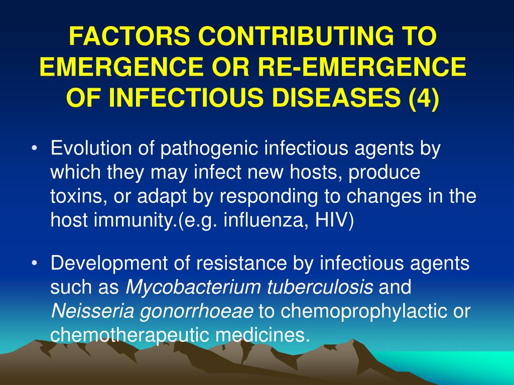 FACTORS CONTRIBUTING TO EMERGENCE OR RE-EMERGENCE OF INFECTIOUS DISEASES (4)