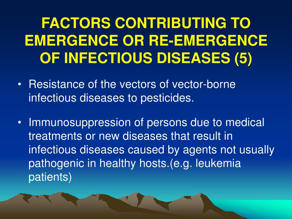 FACTORS CONTRIBUTING TO EMERGENCE OR RE-EMERGENCE OF INFECTIOUS DISEASES (5)