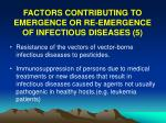 factors contributing to emergence or re emergence of infectious diseases 5