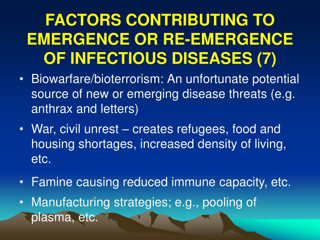 FACTORS CONTRIBUTING TO EMERGENCE OR RE-EMERGENCE OF INFECTIOUS DISEASES (7)