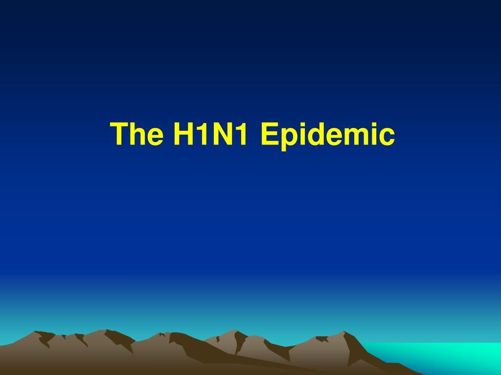 The H1N1 Epidemic