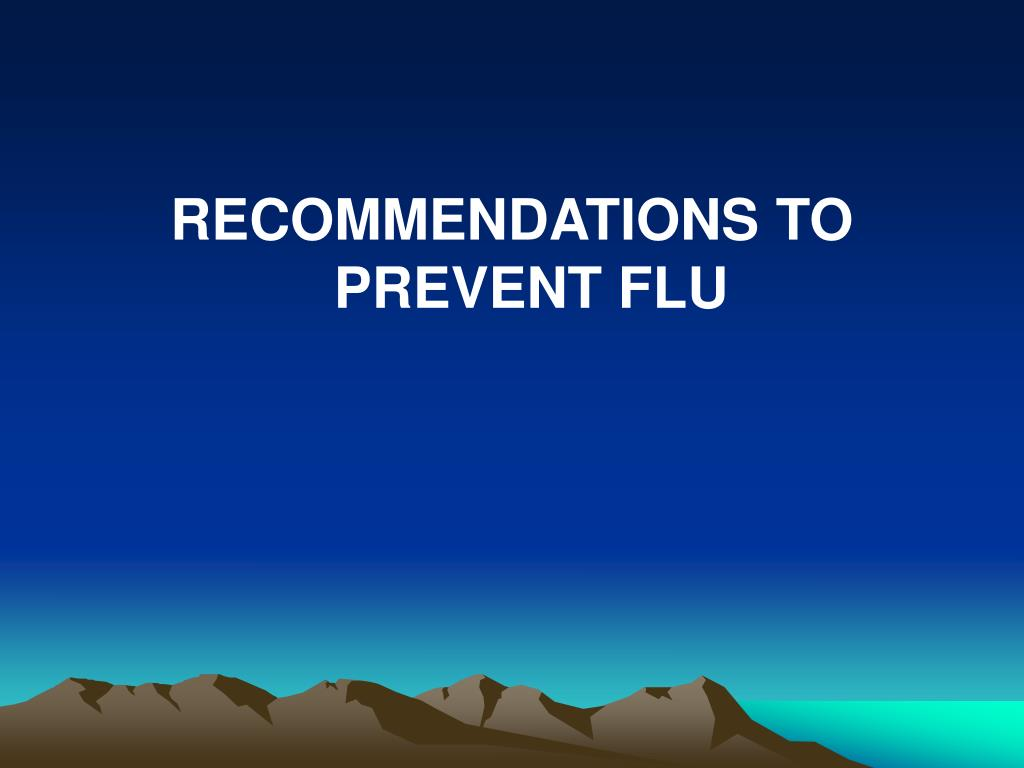 RECOMMENDATIONS TO PREVENT FLU