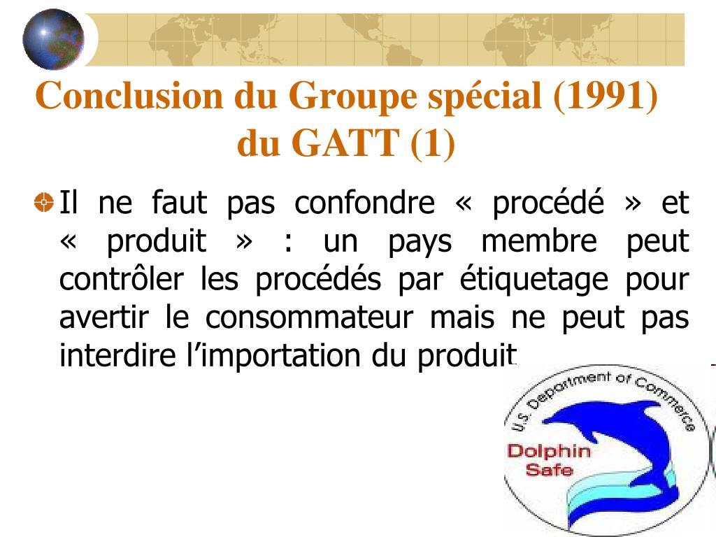 Conclusion du Groupe spécial (1991) du GATT (1)