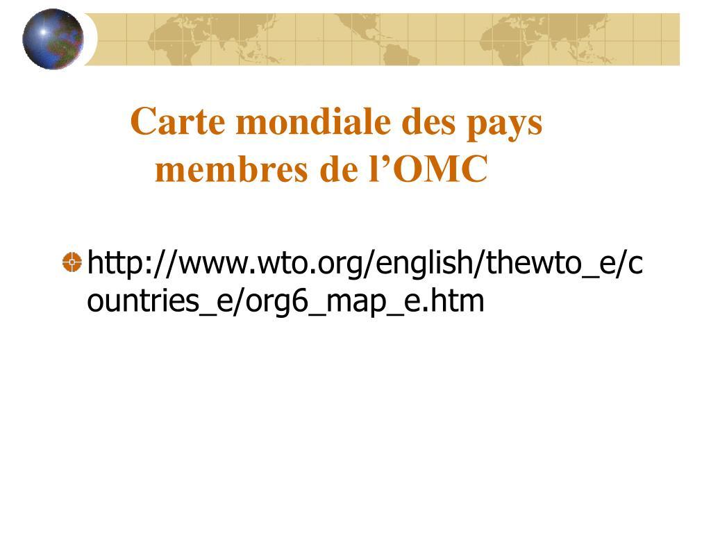 Carte mondiale des pays membres de l'OMC