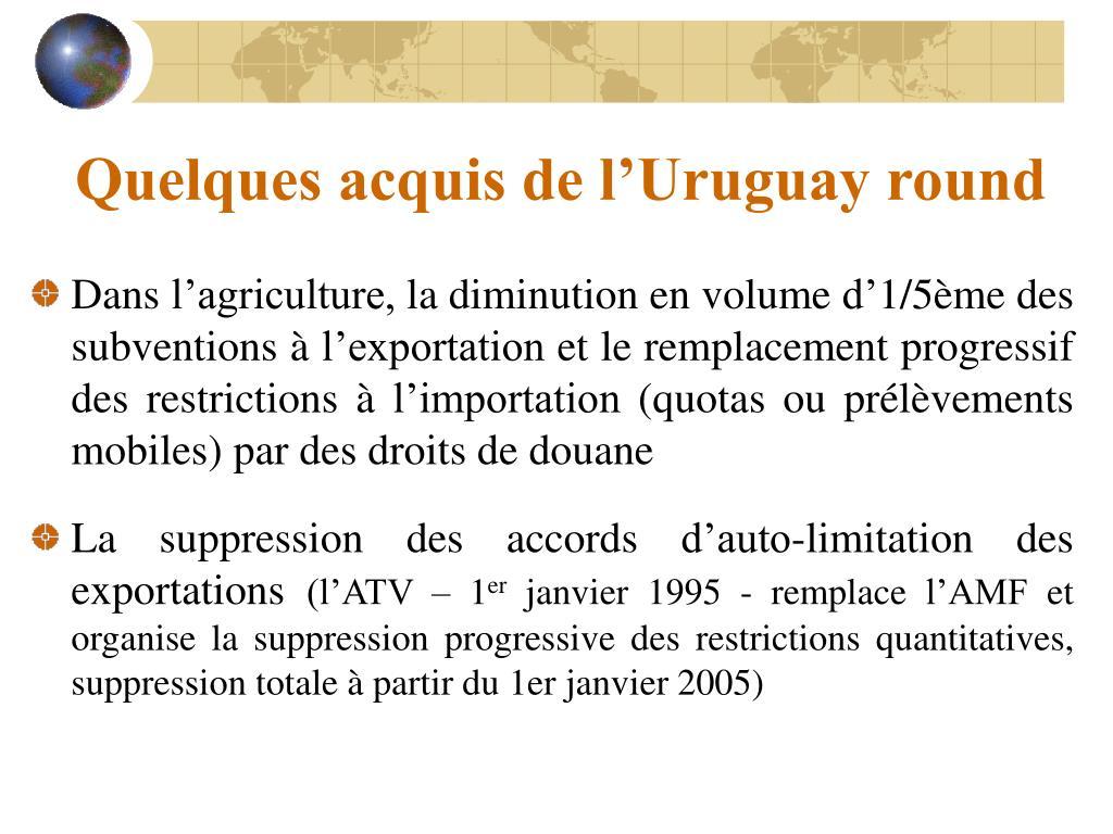 Quelques acquis de l'Uruguay round
