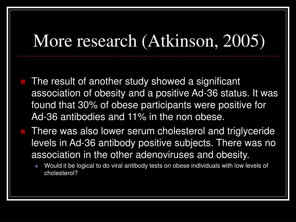 More research (Atkinson, 2005)