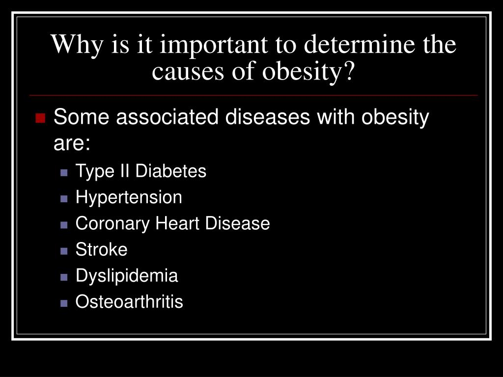 Why is it important to determine the causes of obesity?