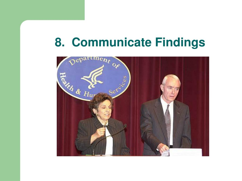 8.  Communicate Findings