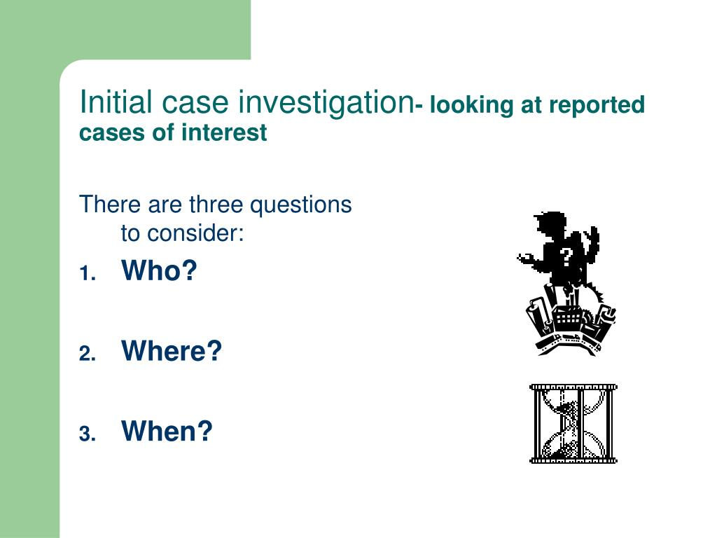 Initial case investigation