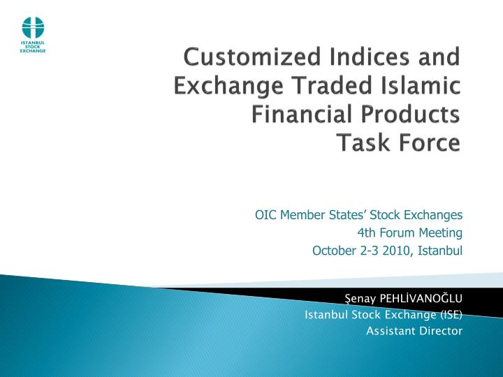 Customized indices and exchange traded islamic financial products task force l.jpg