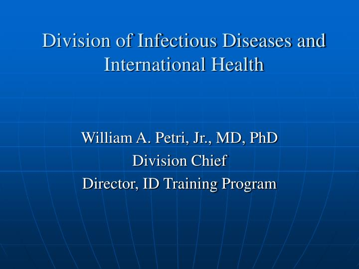 Division of infectious diseases and international health
