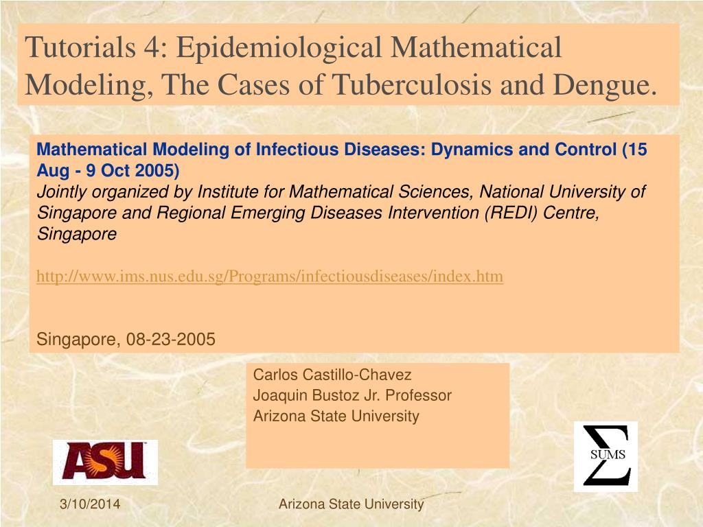 Tutorials 4: Epidemiological Mathematical Modeling, The Cases of Tuberculosis and Dengue.