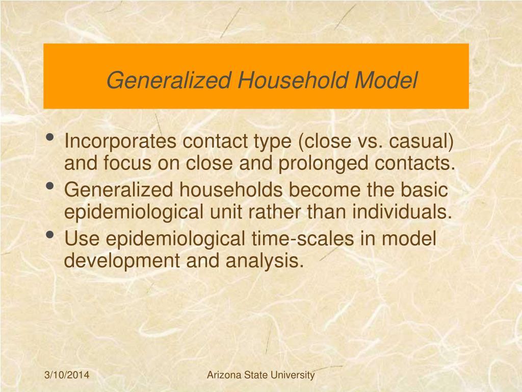 Generalized Household Model